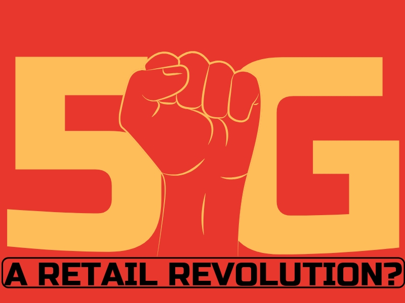 5G: A Retail Revolution?