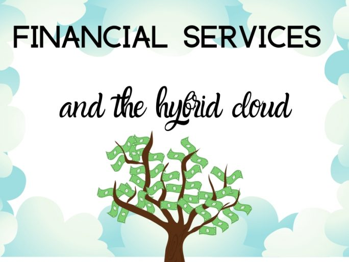 Financial services and the hybrid cloud